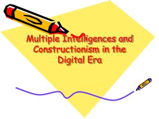 Multiple Intelligences and Constructionism in the Digital Era