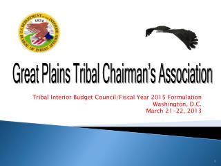 Tribal Interior Budget Council/Fiscal Year 2015 Formulation Washington, D.C. March 21-22, 2013