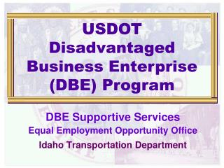 DBE Supportive Services Equal Employment Opportunity Office Idaho Transportation Department
