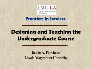 Frontiers in Services: Designing and Teaching the Undergraduate Course