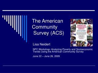 The American Community  Survey (ACS)