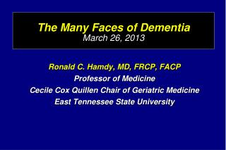 Ronald C. Hamdy, MD, FRCP, FACP Professor of Medicine