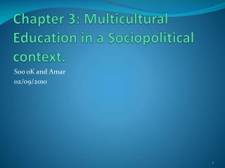 Chapter 3: Multicultural Education in a Sociopolitical context.