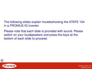 The following slides explain troubleshooting the STATE 104 in a FRONIUS IG inverter.