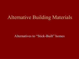 Alternative Building Materials