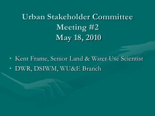 Urban Stakeholder Committee Meeting #2  May 18, 2010