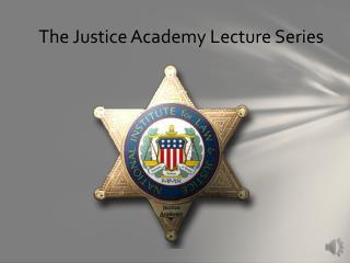 The Justice Academy Lecture Series