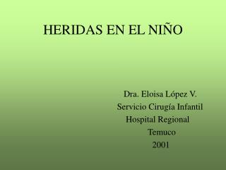 HERIDAS EN EL NI O