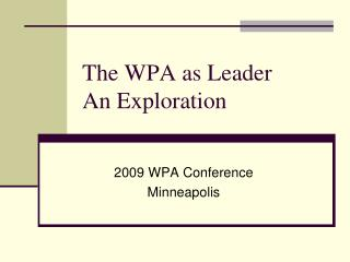 The WPA as Leader An Exploration
