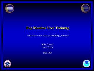 Fog Monitor User Training