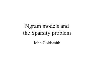 Ngram models and  the Sparsity problem