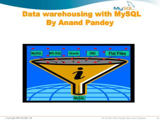 Data warehousing with MySQL By Anand Pandey