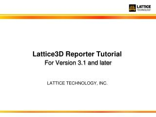Lattice3D Reporter  Tutorial For Version 3.1 and later