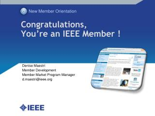Congratulations,       You're  an IEEE Member !