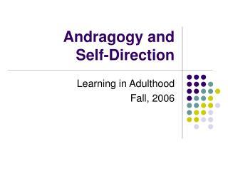 Andragogy and  Self-Direction