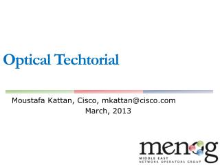 Moustafa Kattan, Cisco, mkattan@cisco.com March, 2013