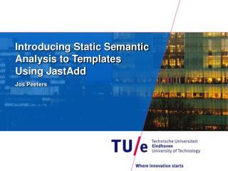 Introducing Static Semantic Analysis to Templates  Using JastAdd