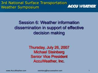Session 6: Weather information dissemination in support of effective decision making