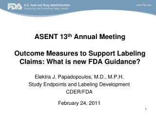 ASENT 13 th  Annual Meeting Outcome Measures to Support Labeling Claims: What is new FDA Guidance?