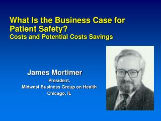 What Is the Business Case for Patient Safety? Costs and Potential Costs Savings