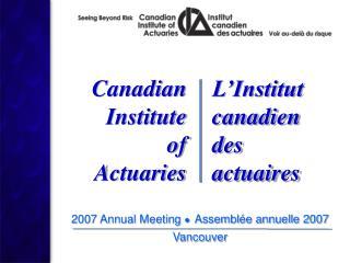 2007 Annual Meeting  ● Assemblée annuelle 2007 Vancouver