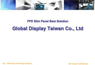 FPD Slim Panel Best Solution Global Display Taiwan Co., Ltd