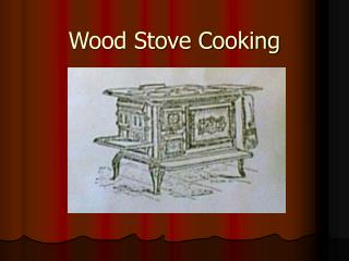 Wood Stove Cooking