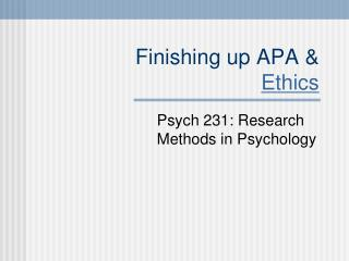 Finishing up APA & Ethics