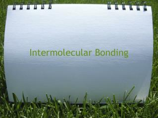 Intermolecular Bonding