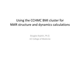 Using the CCHMC BMI cluster for NMR structure and dynamics calculations