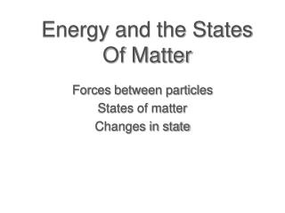 Energy and the States Of Matter
