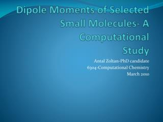 Dipole Moments of Selected Small Molecules- A Computational  Study