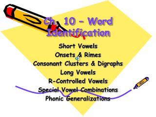Ch. 10   Word Identification