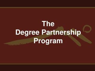 The  Degree Partnership Program