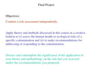 Final Project Objectives: Conduct a risk assessment independently.