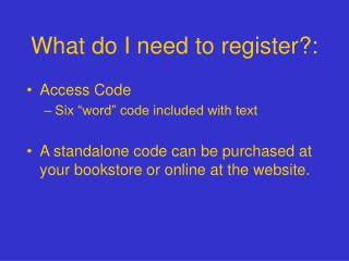 What do I need to register: