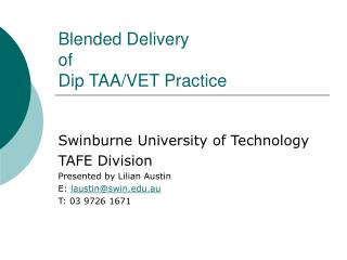 Blended Delivery  of  Dip TAA/VET Practice