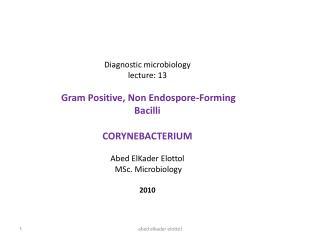 Diagnostic microbiology lecture: 13 Gram Positive, Non Endospore-Forming Bacilli CORYNEBACTERIUM