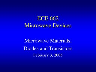 ECE 662 Microwave Devices