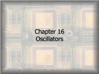 Chapter 16 Oscillators
