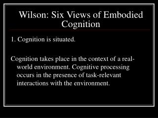 Wilson: Six Views of Embodied Cognition