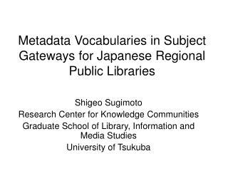 Metadata Vocabularies in Subject Gateways for Japanese Regional Public Libraries