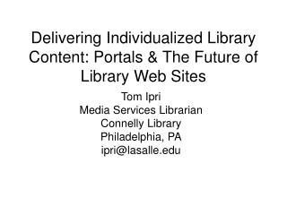Delivering Individualized Library Content: Portals & The Future of Library Web Sites