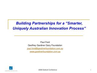 "Building Partnerships for a ""Smarter, Uniquely Australian Innovation Process"""