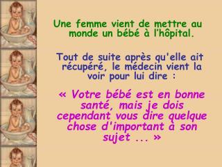 Une femme vient de mettre au monde un bébé à l'hôpital.