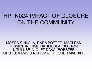 HPTN024 IMPACT OF CLOSURE ON THE COMMUNITY