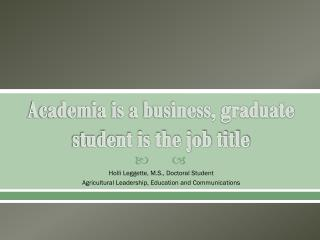 Academia is a business, graduate student is the job title