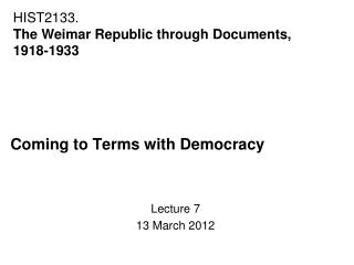 Coming to Terms with Democracy Lecture 7 13 March 2012