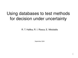Using databases to test methods for decision under uncertainty