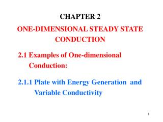 CHAPTER 2 ONE-DIMENSIONAL STEADY STATE CONDUCTION